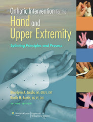Orthotic Intervention for the Hand and Upper Extremity, 2nd Edition for Arms by n/a | Medical Supplies