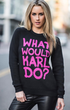 What Would Karl Do Sweatshirt