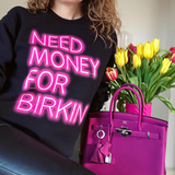 Need Money For Birkin Sweatshirt