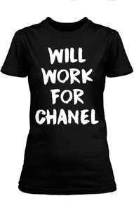 Will Work For Chanel Tee