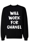 Will Work For Chanel Sweatshirt