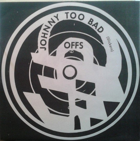 Offs ‎– Johnny Too Bad / 624803