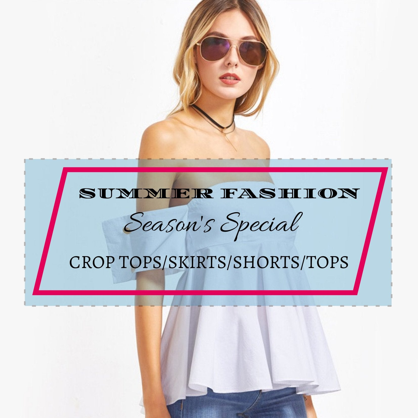 Summer Fashion: Woman's Clothing