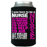 Born To Be a Nurse - Can Koozie