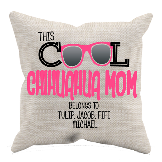 Cool Chihuahua Mom - Pillow Case