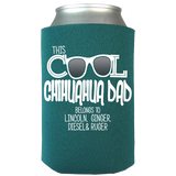 Cool Chihuahua Dad - Koozies Personalized