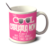Cool Chihuahua Mom - Mug Personalized