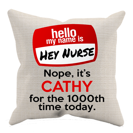 Hey Nurse - Pillow Case - Personalized