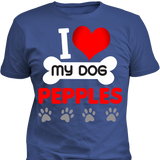 I Love My Dog - T-shirt - Personalized