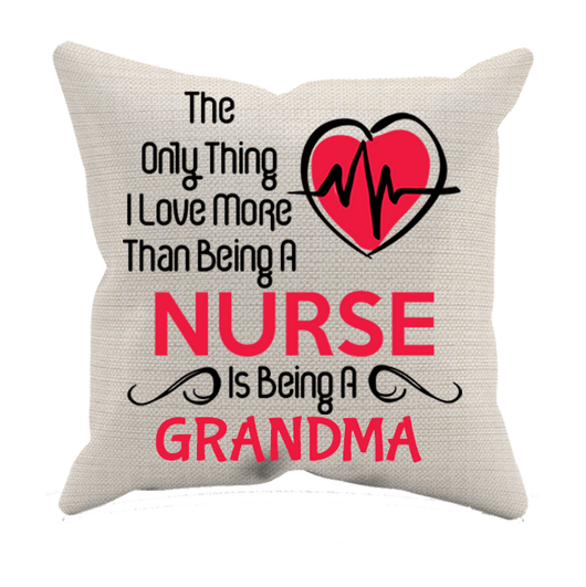 Love More than a Nurse - Pillow case - Grandma Personalized