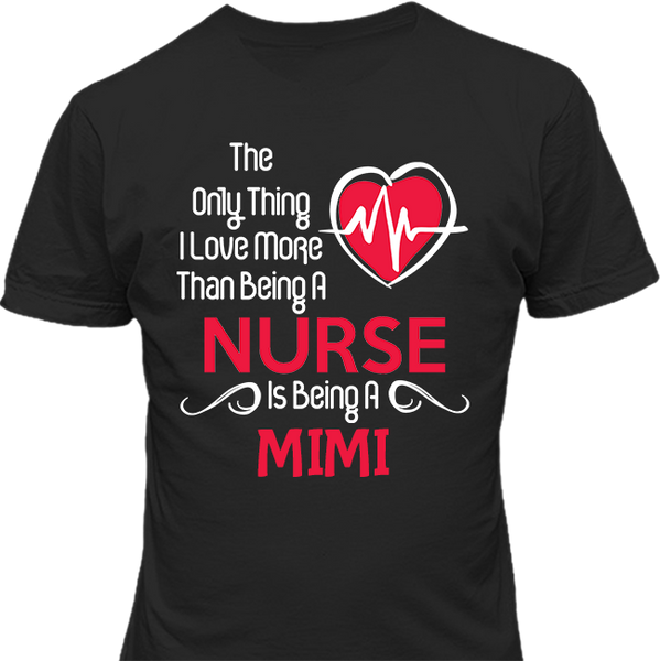 Love More than a Nurse - Tee - Grandma