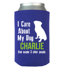 My Dog and 3 Other People - Koozies Personalized