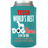 World's Best Dog Mom - Koozies Personalized