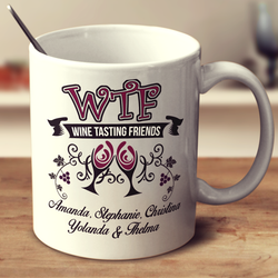WTF - Wine Tasting Friends 11oz or 15oz Customized Mug
