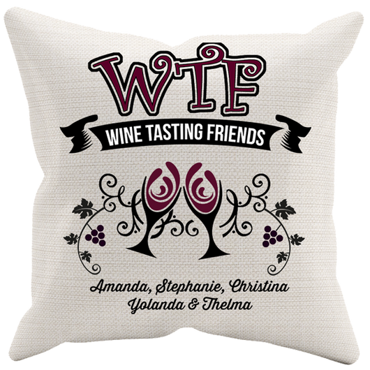 WTF - Wine Tasting Friends - Pillow Case