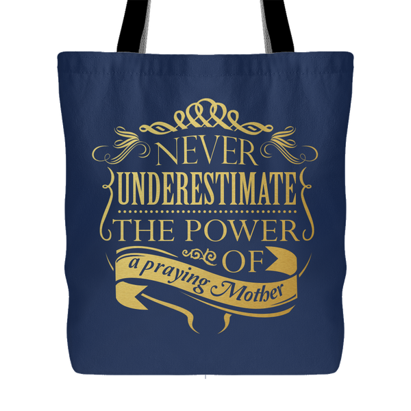 Never Underestimate - Power of a Praying Mother Christian Gift