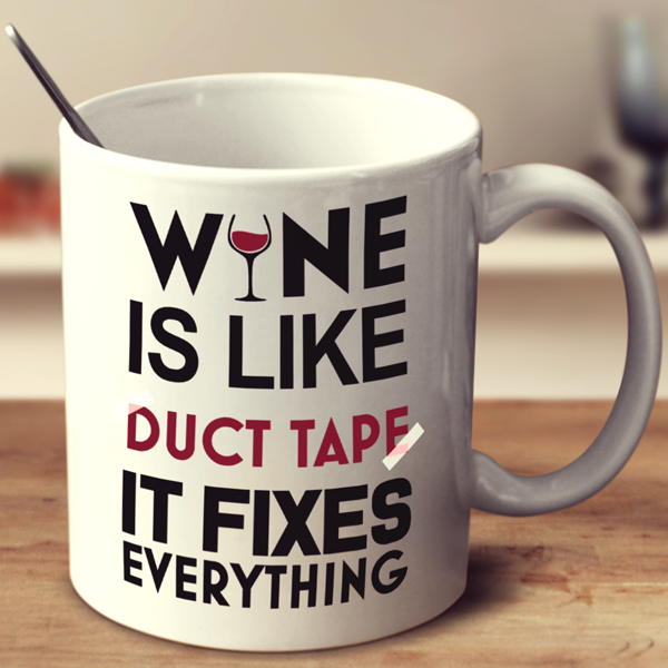 Wine like Duct Tape - Mug