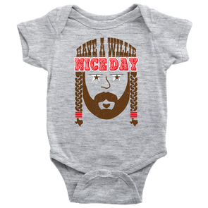 Have A Willie Nice Day Throwback - Willie Nelson Inspired - Baby Bodysuit - ATX HUMOR
