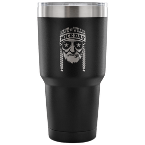 Have A Willie Nice Day - Willie Nelson Inspired - 30 Ounce Vacuum Tumbler - ATX HUMOR