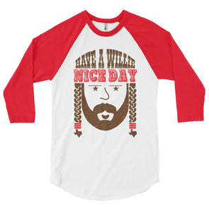 Have A Willie Nice Day Throwback 3/4 Sleeve Raglan T-Shirt - ATX HUMOR