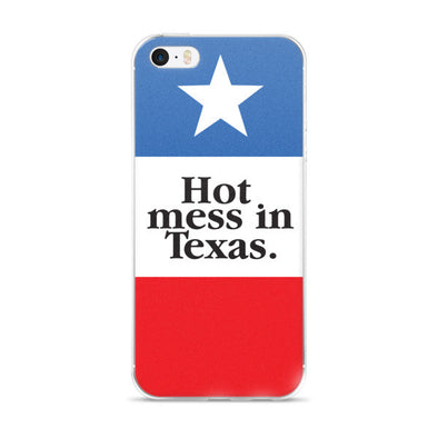 Hot Mess in Texas iPhone Case - ATX HUMOR