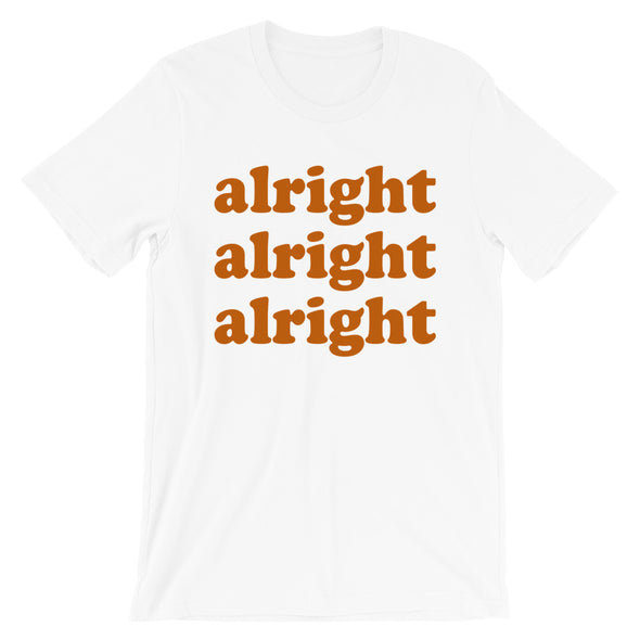 Alright Alright Alright David Wooderson Matthew McConaughey Dazed & Confused Inspired Unisex T-Shirt - ATX HUMOR