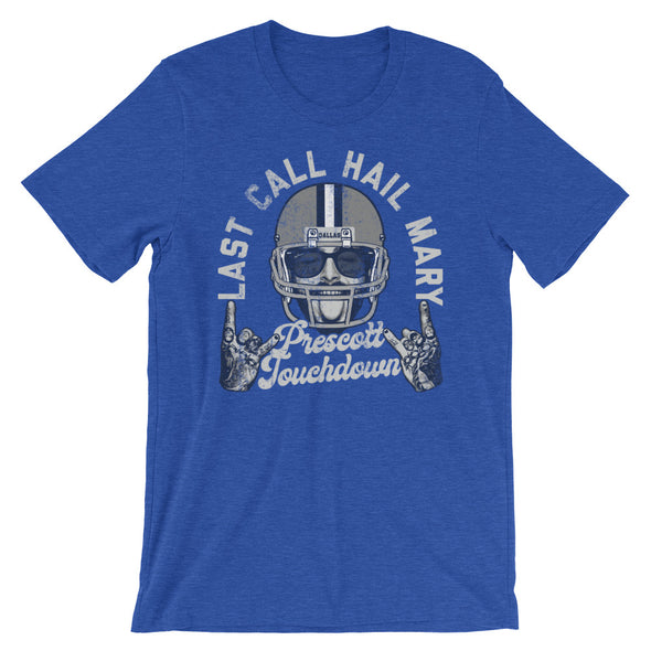 Last Call Hail Mary Prescott Touchdown Post Malone Dak Prescott Dallas Cowboys Inspired Unisex Shirt - ATX HUMOR