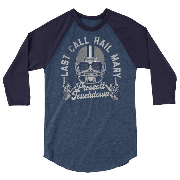 Last Call Hail Mary Prescott Touchdown Post Malone Dak Prescott Dallas Cowboys Inspired Raglan Shirt - ATX HUMOR