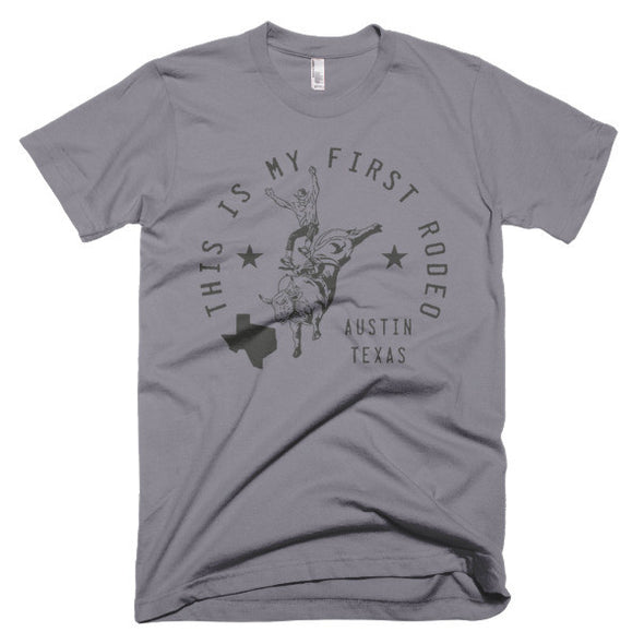 This IS My First Rodeo Unisex T-Shirt - ATX HUMOR