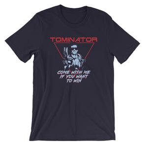 The Tominator - Come With Me If You Want To Win - Tom Brady Inspired - Unisex T-Shirt - ATX HUMOR