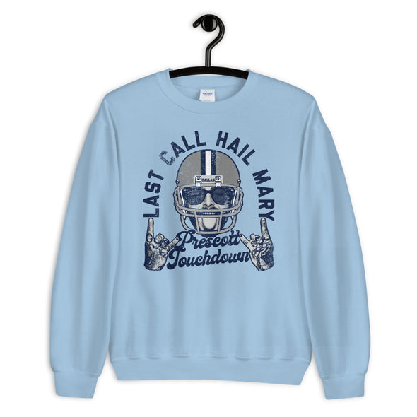 Last Call Hail Mary Prescott Touchdown Post Malone Dak Prescott Dallas Cowboys Inspired Sweatshirt - ATX HUMOR