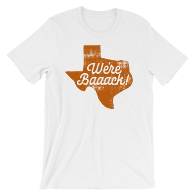 We're Back - Texas Football Inspired - Unisex T-Shirt - ATX HUMOR