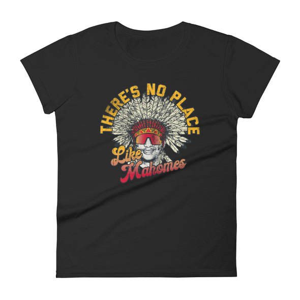 There's No Place Like Mahomes - Patrick Mahomes Kansas City Chiefs Inspired - Women's T-Shirt - ATX HUMOR