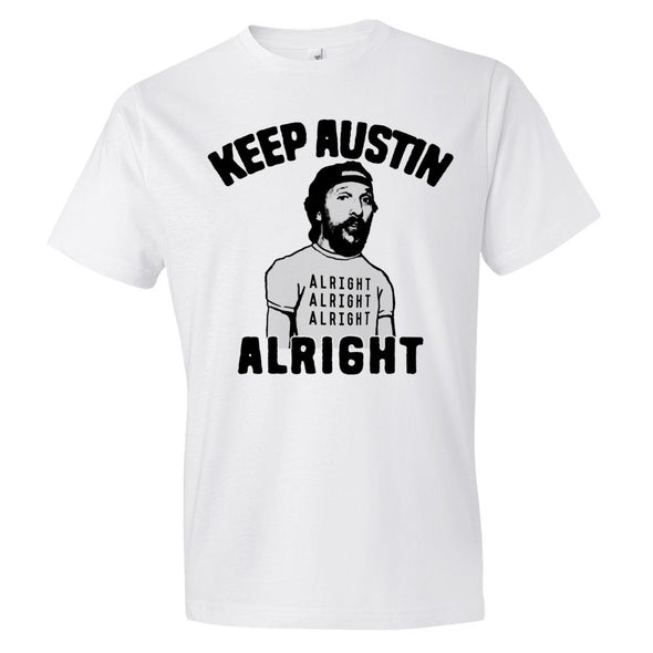 Keep Austin Alright Alright Alright Unisex T-Shirt - ATX HUMOR