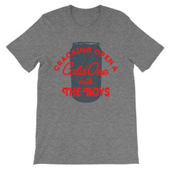Cracking Open A Cold One With The Boys Unisex T-shirt - ATX HUMOR