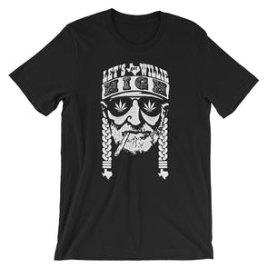 Let's Get Willie High 420 Unisex T-Shirt - ATX HUMOR