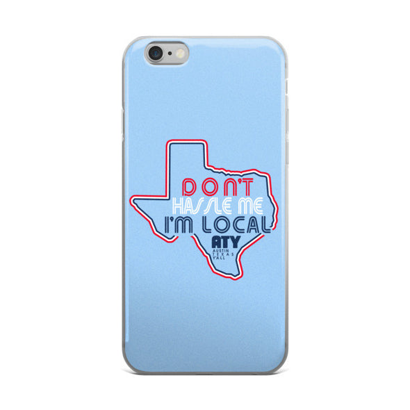 Don't Hassle Me I'm Local iPhone Case - ATX HUMOR