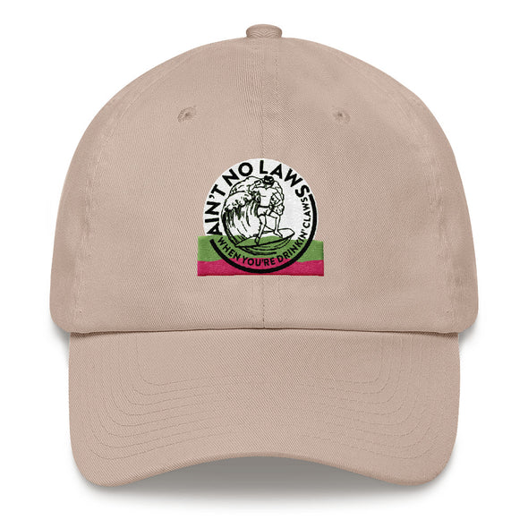 Ain't No Laws When You're Drinkin' Claws Yupoong Dad Hat - ATX HUMOR