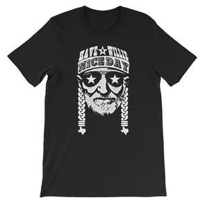 Have A Willie Nice Day OG (White Print) - Willie Nelson Inspired - Unisex T-Shirt - ATX HUMOR