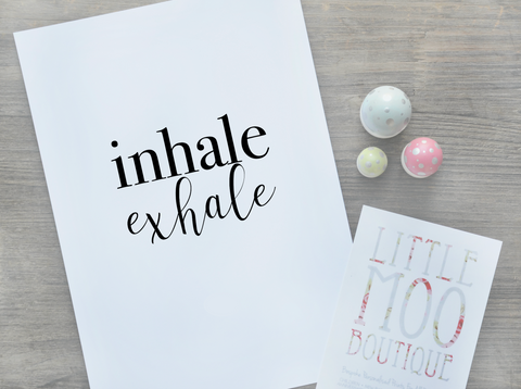 Inhale Exhale Print | Little Moo Boutique
