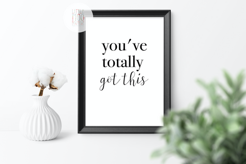 You've Totally Got This Print