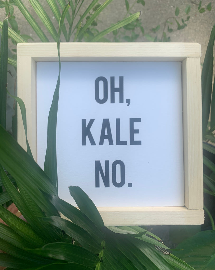 Oh Kale No Wood Sign