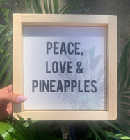Peace Love & Pineapples Wood Sign