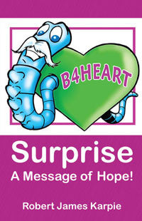 Surprise, A Message of Hope; by Robert James Karpie