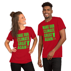 Short-Sleeve Unisex T-Shirt --- 'Make Our CLIMATE Great Again...'