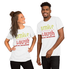 Short-Sleeve Unisex T-Shirt --- SMILING is OK. But Laughing is TABOO?