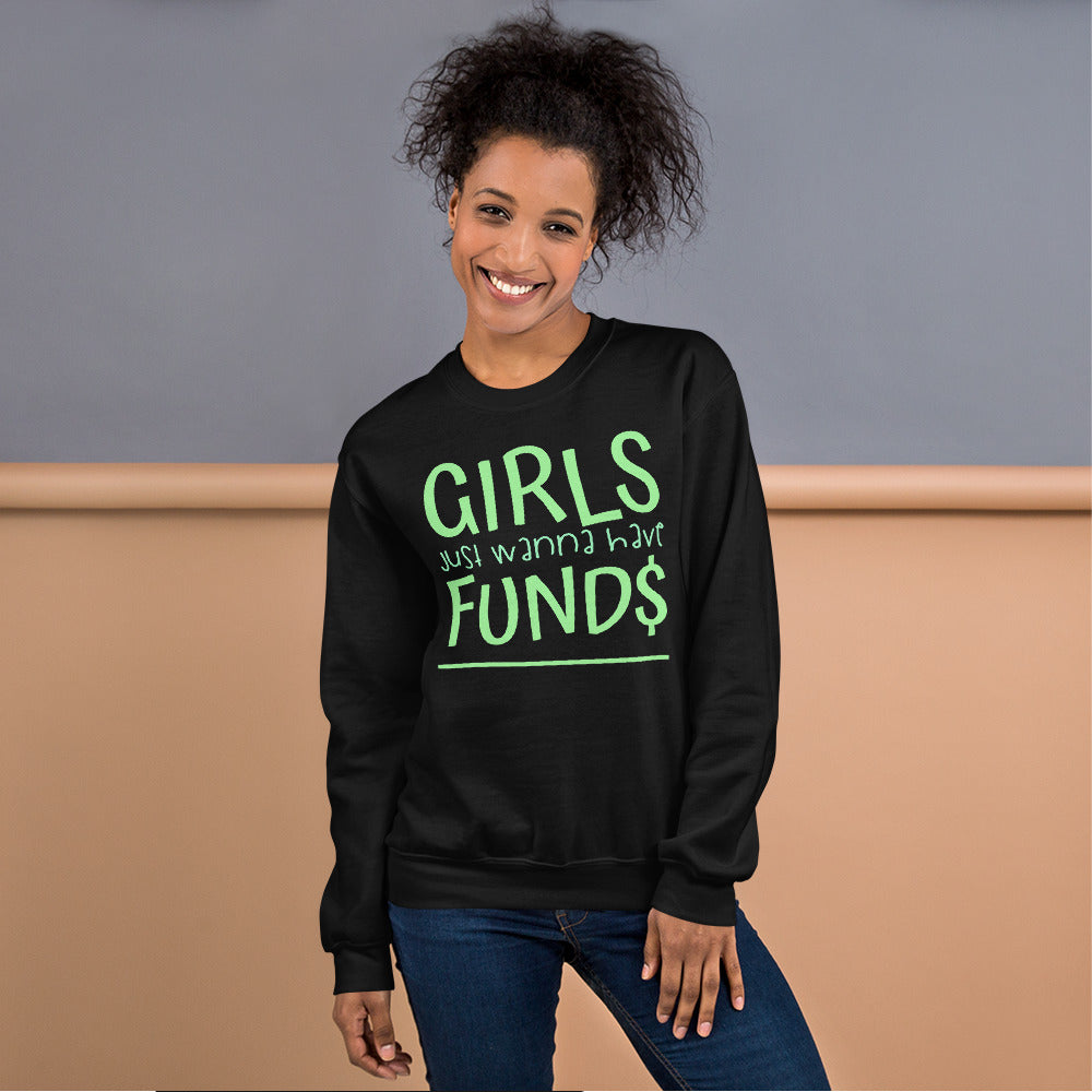 Sweatshirt --- 'Girls Just Wanna Have FUND$'
