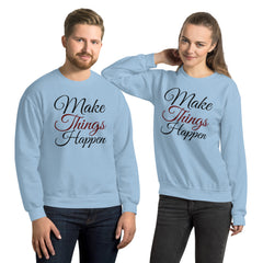 Sweatshirt --- Make Things Happen...