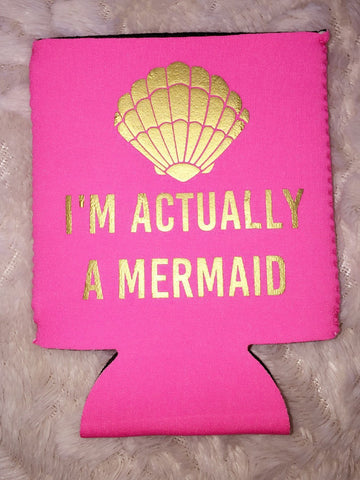 I'm Actually A Mermaid Koozie