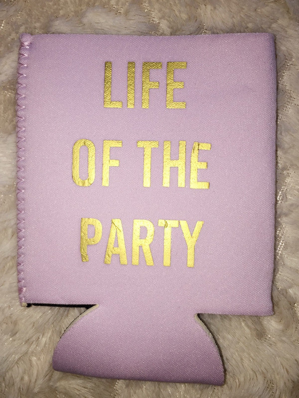 Life of The Party Koozie
